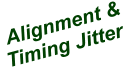 Alignment & Timing Jitter